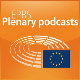 EPRS Plenary Podcasts